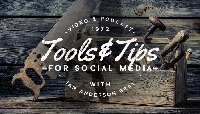 Tools And Tips For Social Media With Ian Anderson Gray