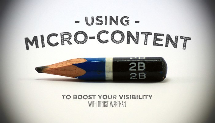 Using Micro-Content To Boost Your Visibility Online