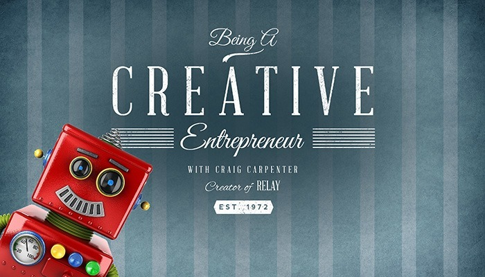 Being a Creative Entrepreneur With Craig Carpenter