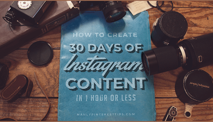 How to Create 30 Days of Instagram Content in One Hour or Less!